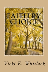 Faith By Choice: A short inspirational book of excerpts from the Faith By Choice blog